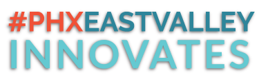 PHX East Valley Innovates